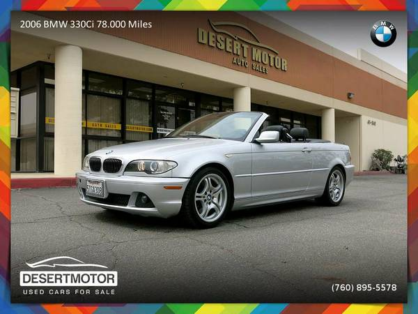 2006 BMW 330Ci 78.000 Miles Convertible is priced to SELL NOW!
