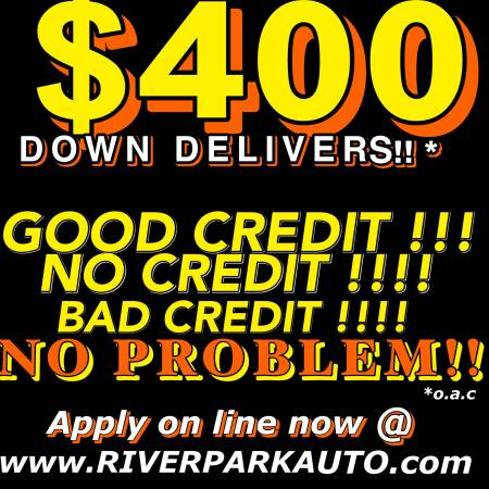 THE BEST NEW YEAR SPECIALS ARE HERE !GOOD/BAD OR NO CREDIT OK!$400DWN*